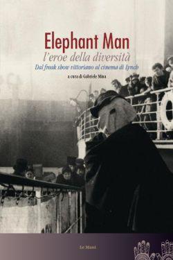 Elephant Man – L'eroe della diversità