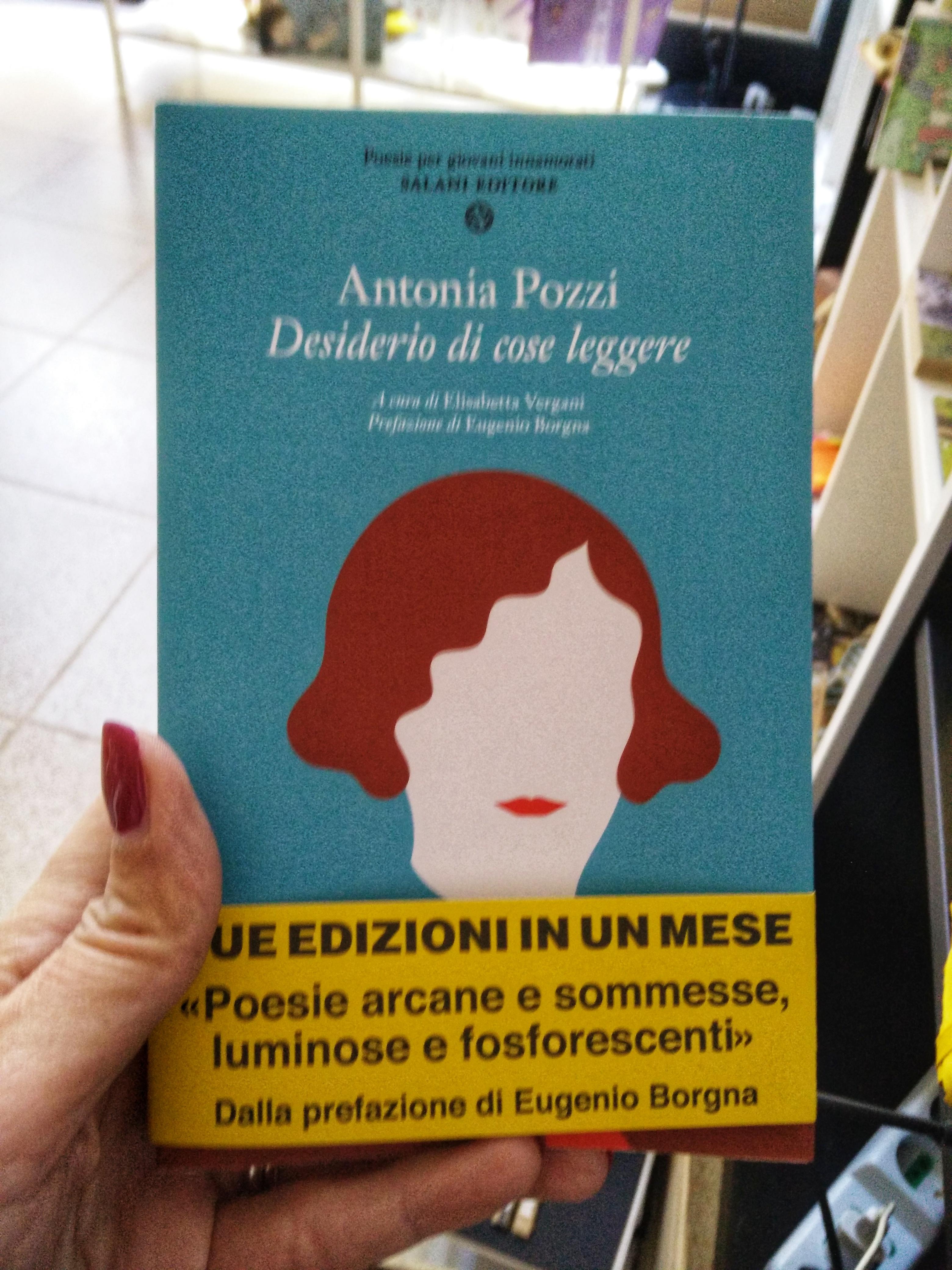 Antonia Pozzi. Desiderio di cose leggere