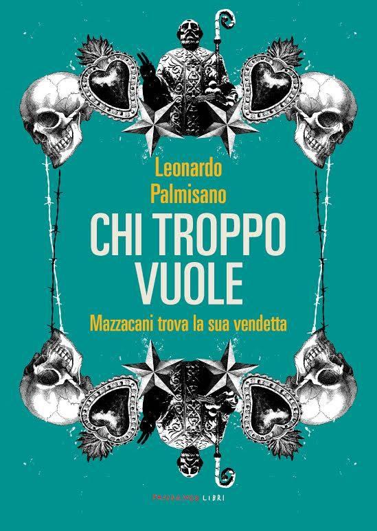 Chi troppo vuole_presentazione dell'ultimo libro di Leonardo Palmisano